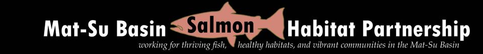 Matanuska Susitna Basin Salmon Habitat Partnership