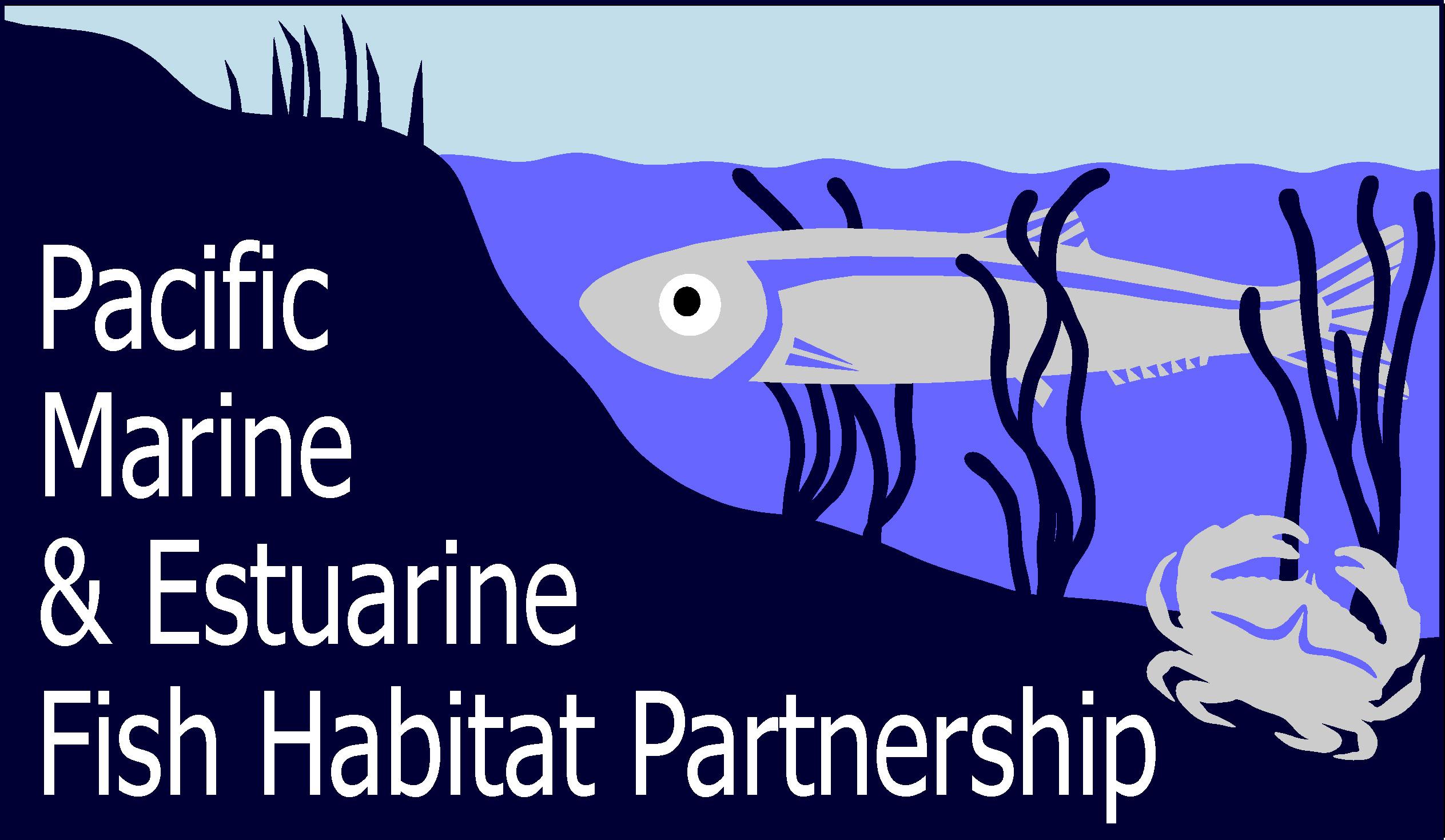 Pacific Marine and Estuarine Fish Habitat Partnership
